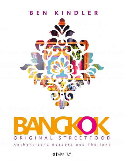 Bangkok Original Streetfood: Der Kurs zum Kochbuch » Saturday, 7 December 2019 at 18 h